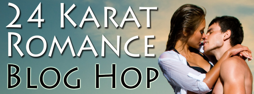 24 Karat Romance Blog Hop