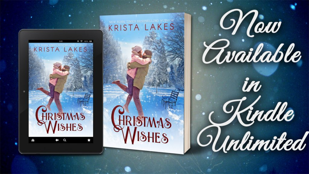 "Cover of book shown in e-reader and print version. Words ""now available in Kindle Unlimited"" to the right. Book cover: A man embracing a woman, both in winter gear. A winter wonderland is behind them. Title: Christmas Wishes"